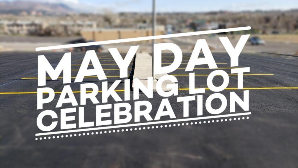 May Day Parking Lot Celebration